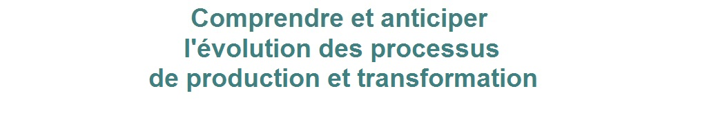production et transformation